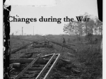 Changes during the War