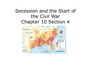 Secession and the Start of the Civil War Chapter 10 Section 4