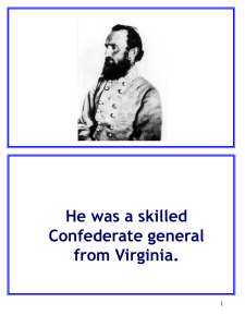He was a skilled Confederate general from Virginia.