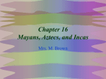 Chapter 16 Mayans, Aztecs, and Incas