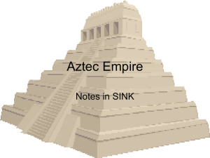 Aztec Empire - macmillanlanguagearts