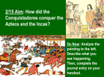 How did the Conquistadores conquer the Aztecs and the Incas?