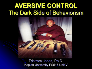 AVERSIVE CONTROL The Dark Side of Behaviorism