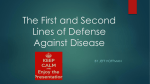 The First and Second Lines of Defense Against Disease