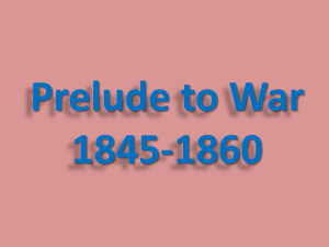 Prelude to War 1845-1860 Famous People