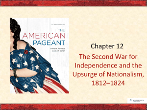 Ch 12 War of 1812 and Nationalism