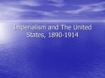 Imperialism and The United States , 1890 -1914