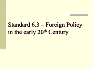 Standard 6.3 – Foreign Policy in the early 20th Century