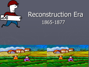 Reconstruction Era - Cherokee County Schools