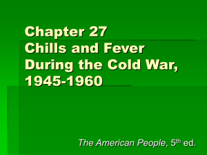 Chapter 27 Chills and Fever During the Cold War, 1945-1960