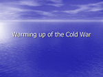 Warming up of the Cold War