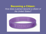 Becoming a Citizen - Mrs. Scudder`s Middle School Social Studies