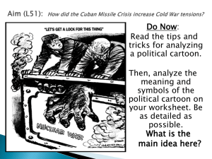 Aim (L51): How did the Cuban Missile Crisis increase Cold War