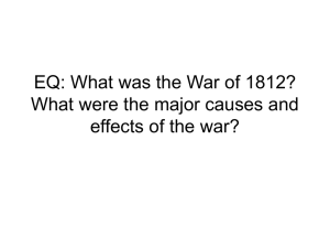 What was the War of 1812? What were the major causes and effects