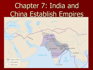 Chapter 7: India and China Establish Empires