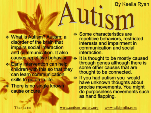 Thanks to: www.autism-society.org www.wikipedia.com