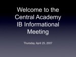 Welcome to the Central Academy IB Informational Meeting