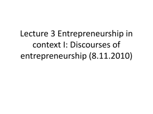 Lecture 3 Entrepreneurship in context I: Discourses of