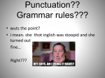 Punctuation? Grammar Rules??