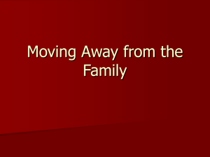 Moving Away from the Family