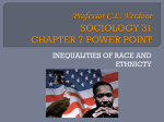 SOC 31 Chapter 7 Power Point (Inequalities of Race
