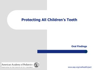 Protecting All Children`s Teeth: Oral Findings