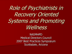 Role of Psychiatrists in Recovery Oriented Systems and Promoting