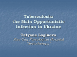 Tuberculosis: the Main Opportunistic Infection in Ukraine Tetyana
