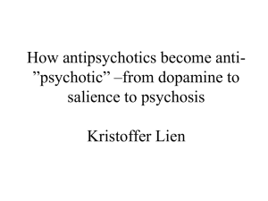 "How antipsychotics become anti-""psychotic"" –from dopamine to"