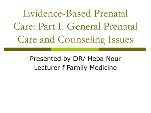 Evidence-Based Prenatal Care: Part I. General Prenatal Care and