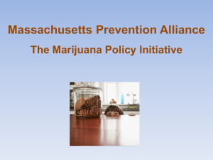 Massachusetts Prevention Alliance The Marijuana Policy Initiative