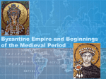 Byzantine Empire and Beginnings of the Medieval Period