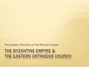 The Byzantine Empire & the Eastern Orthodox Church