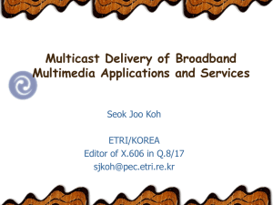 Multicast Delivery of Broadband Multimedia Services