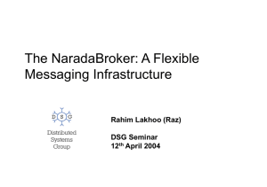 The NaradaBroker: A Flexible Messaging Infrastructure