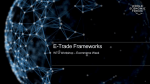 E-Trade Frameworks – Ecommerce Week WTO Workshop 1
