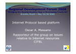 Internet Protocol based platform Oscar A. Messano relative to Internet resources