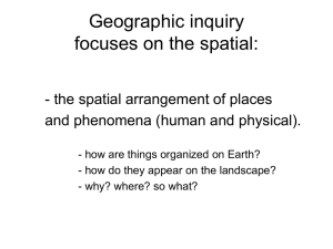 Geographic inquiry focuses on the spatial