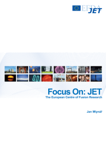 Focus On: JET The European Centre of Fusion Research Jan Mlynář