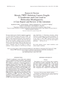 Coffee B, Ikeda M, Budimirovic DB, Hjelm LN, Kaufmann WE and Warren ST: Mosaic FMR1 Deletion Causes Fragile X Syndrome and Can Lead to Molecular Misdiagnosis: A Case Report and Review of the Literature. American J of Medical Genetics Part A 146A:1358-1367 (2008).