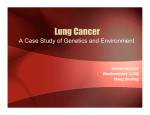 Lung Cancer - A Case study of Genetics and Environment