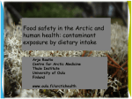 Food safety in the arctic and human health: � Contaminant exposure by dietary intake