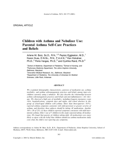 Butz AM, Eggleston P, Huss K, Kolodner K, Vargas P, Rand C. Children with asthma and nebulizer use: parental asthma self-care practices and beliefs. J Asthma. 200;38(7): p.565-73.