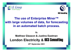 The Use of Enterprise Miner™ with Large Volumes of Data, for Forecasting in an Automated Batch Process
