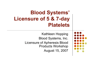 Blood Systems' Licensure of 5- and 7-day Platelets