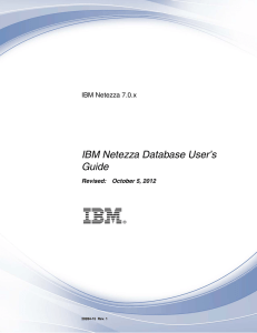 IBM Netezza Database User's Guide IBM Netezza 7.0.x Revised: October 5, 2012