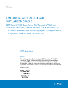 EMC XTREMCACHE ACCELERATES VIRTUALIZED ORACLE g