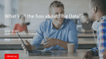"What's all the fuss about ""Big Data""? Doug Cackett Oracle Enterprise Architecture"