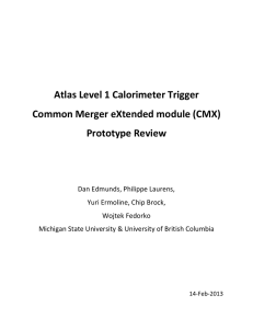 Atlas Level 1 Calorimeter Trigger Common Merger eXtended module (CMX) Prototype Review