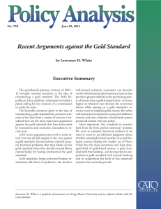 Recent Arguments against the Gold Standard Executive Summary by Lawrence H. White